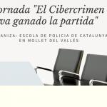 """Jornada """"El Cibercrimen va ganando la partida"""""""
