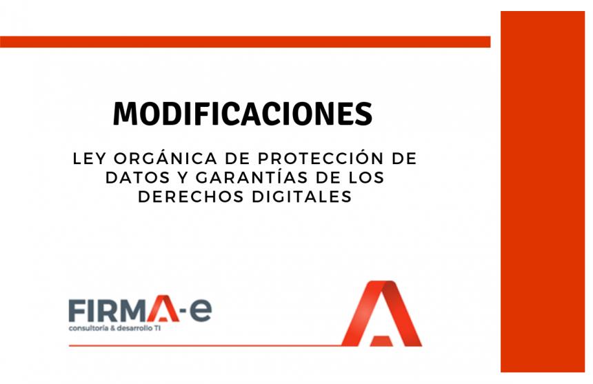 """Modificaciones """"Ley Orgánica de Protección de Datos y Garantías de los Derechos Digitales"""""""